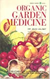Organic Garden Medicine: The Medical Uses of Vegetables, Fruits, and Grains