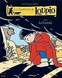 Les Aventures de Loupio, Tome 6 : La Caverne