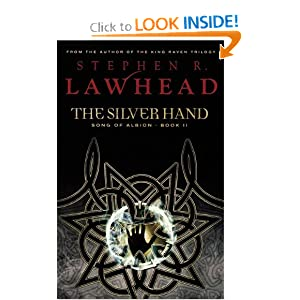 The Silver Hand: Book Two in The Song of Albion Trilogy by Stephen R. Lawhead