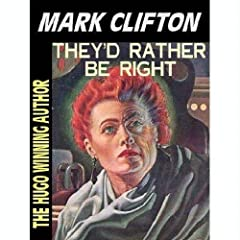They'd Rather Be Right (Starblaze Editions) by Mark Clifton and Frank Riley