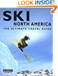 Ski North America: The Ultimate Trave...