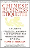Chinese Business Etiquette: A Guide to Protocol,  Manners,  and Culture in thePeoples Republic of China
