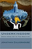 Underkingdom: Disco Goblins vs The Machine  (Volume 1)