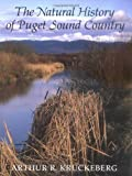 img - for By Arthur R. Kruckeberg The Natural History of Puget Sound Country (Reprint) book / textbook / text book