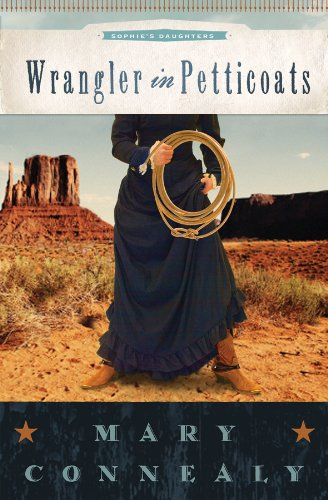 Wrangler in Petticoats (Sophie's Daughters, #2)