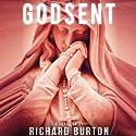 Godsent: A Thriller (       UNABRIDGED) by Richard Burton Narrated by Julia Whelan