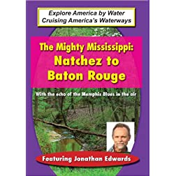 Explore America by Water: The Mighty Mississippi: Natchez to Baton Rouge