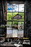Gaining Daylight: Life on Two Islands (University of Alaska Press - The Alaska Literary Series)
