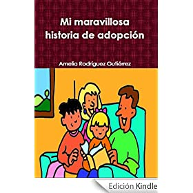 Mi maravillosa historia de adopcin