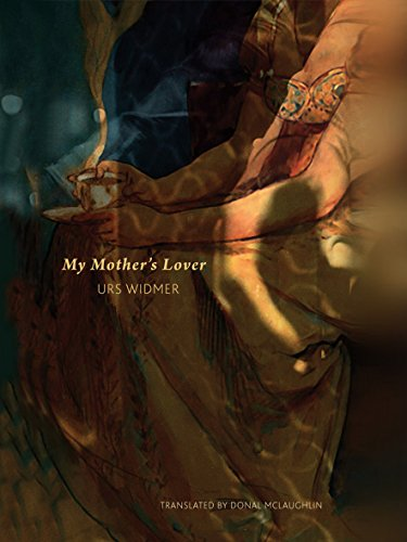 My Mother's Lover (The Swiss List), by Urs Widmer