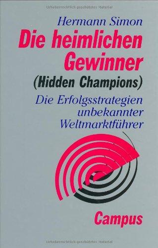 Simon Hermann, Die heimlichen Gewinner (Hidden Champions) - Die Erfolgsstrategien unbekannter Weltmarktführer