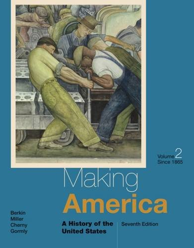 Making America: A History of the United States, Volume II: Since 1865 (Making America Berkin Miller compare prices)
