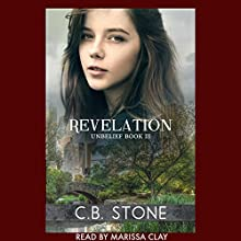 Revelation: Dystopian Romance: Unbelief Series, Book 3 Audiobook by C.B. Stone Narrated by Marissa Clay