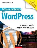 Travaux pratiques avec WordPress : Apprenez � cr�er un site Web pas � pas