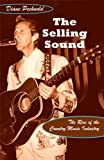 The Selling Sound: The Rise of the Country Music Industry (Refiguring American Music)