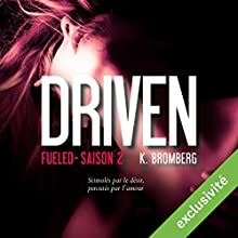 Fueled (Driven 2) | Livre audio Auteur(s) : K. Bromberg Narrateur(s) : Ludmila Ruoso