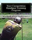 Your Competition Handgun Training Program
