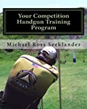 img - for Your Competition Handgun Training Program book / textbook / text book