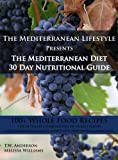 The Mediterranean Lifestyle - 30 Day Mediterranean Diet Nutrition Guide