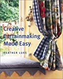 Creative Curtainmaking Made Easy