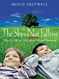The Sky's Not Falling!: The Sky's Not Falling!