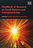 Handbook of Research on Small Business and Entrepreneurship (Research Handbooks in Business and Management Series)
