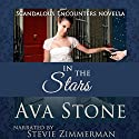 In the Stars: Scandalous Encounters, Book 3 (       UNABRIDGED) by Ava Stone Narrated by Stevie Zimmerman