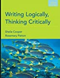 img - for Writing Logically, Thinking Critically (6th Edition) 6th Edition( Paperback ) by Cooper, Sheila; Patton, Rosemary published by Longman book / textbook / text book