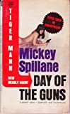 Day of the Guns (Tiger Mann, No.1) (Signet D2643) (0451026438) by Spillane, Mickey