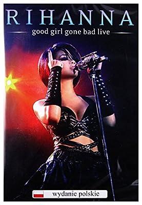 Rihanna: Good Girl Gone Bad Live (Polska Cena!!) [DVD]