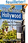 Hunting Hollywood: A Guide to Famous...