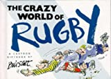 Bill Stott The Crazy World of Rugby (Crazy World Series)