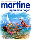 img - for Les Albums De Martine: Martine Apprend a Nager (French Edition) book / textbook / text book