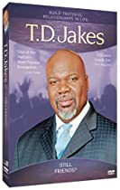 The Potter House Presents - T.D. Jakes - Still Friends