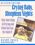 Crying Baby, Sleepless Nights: Why Your Baby Is Crying and What You Can Do About It (Non)
