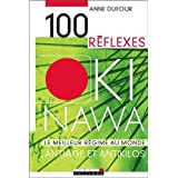 100 R�flexes Okinawa : Anti�ge et antikilospar Anne Dufour