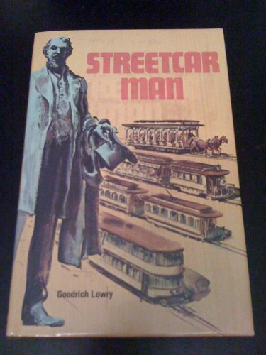 Streetcar Man : Tom Lowry And The Twin City Rapid Transit Company