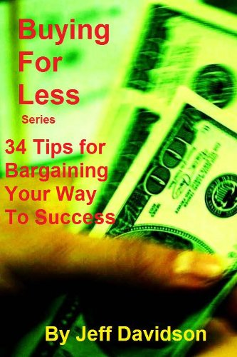 34 Tips for Bargaining Your Way to Success (Buying For Less)