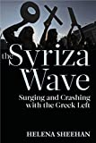 img - for Syriza Wave: Surging and Crashing with the Greek Left book / textbook / text book