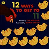 Twelve Ways to Get to Eleven (0606281398) by Merriam, Eve