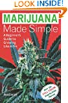 Marijuana Made Simple: A Beginner's G...
