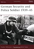 German Security and Police Soldier 1939-45 (Warrior) (1841764167) by Williamson, Gordon