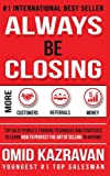 img - for Always Be Closing: Top Sales People's Training Techniques and strategies to Learn How to Perfect the Art of Selling to Anyone in Order to Get More Customers, Receive More Referrals and Earn More Money book / textbook / text book