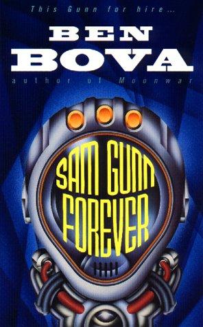 Sam Gunn Forever, Bova,Ben