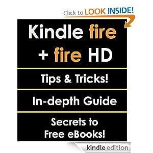 Kindle Fire + Fire HD Tips, Tricks, Secrets: Master your Kindle Fire/HD!