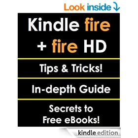 Kindle Fire + Fire HD Tips, Tricks, Secrets: Master your Kindle Fire/HD!