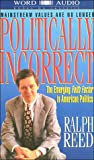 Politically Incorrect: The Emerging Faith Factor in American Politics