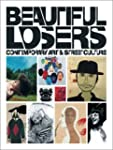 Beautiful Losers: Contemporary Art An...