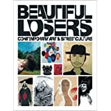Beautiful Losers: Contemporary Art and Street Cultureby Christian Strike