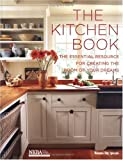 Kitchen Book: The Essential Resource for Creating the Room of Your Dreams